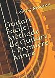 Guitare Facile - Méthode de Guitare - Première Année
