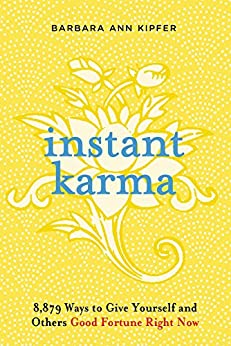 Instant Karma: 8, 879 Ways to Give Yourself and Others Good Fortune Right Now von [Kipfer, Barbara Ann]