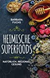 51J1dglbHmL. SL160  - Superfoods in der Region