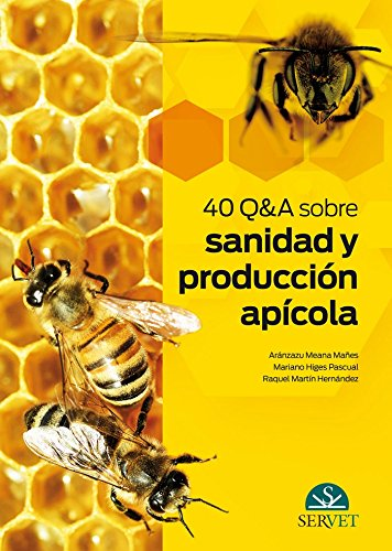 40 Q&A Sobre sanida y producción apícola - Libros de veterinaria - Editorial Servet por Aránzazu Meana Mañes