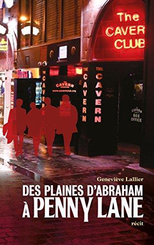 Des Plaines d'Abraham à Penny Lane (French Edition)