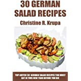 Top 30 German Salad Recipes Must Eat Before You Die (English Edition)