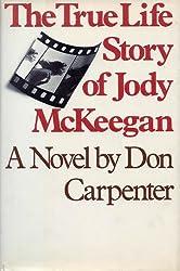 The true life story of Jody McKeegan : a novel