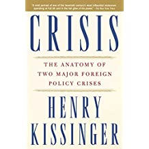 Crisis: The Anatomy of Two Major Foreign Policy Crises (English Edition)