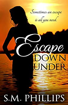 Escape down under by [Phillips, S.M]