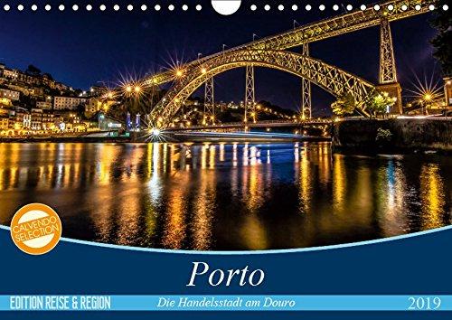 Porto - Die Handelsstadt am Douro (Wandkalender 2019 DIN A4 quer): Farbenfrohe, leuchtende Ansichten der Weltkulturerbe-Stadt Porto. (Monatskalender, 14 Seiten ) (CALVENDO Orte)