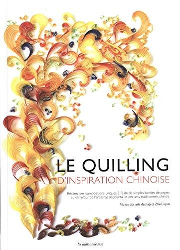 Le quilling d'inspiration chinoise par Collectif