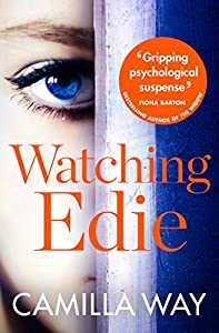 Watching Edie: The most unsettling psychological thriller you'll read this year