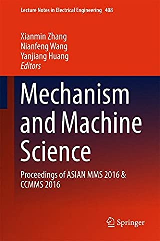 Mechanism and Machine Science: Proceedings of Asian Mms 2016 & Ccmms 2016