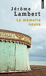 La mémoire neuve : Suivi de Pour mémoire