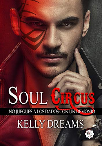 SOUL CIRCUS: No juegues a los dados con un demonio de Kelly Dreams