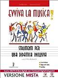 Evviva la musica. Strumenti per una didattica inclusiva. Per la Scuola media. Con e-book. Con espansione online