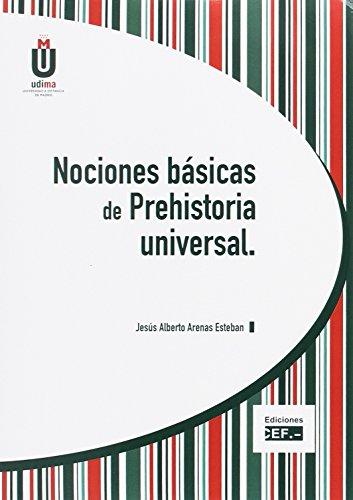 Nociones básicas de prehistoria universal por Jesús Alberto Arenas Esteban