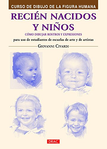 Curso De Dibujo De La Figura Humana. Recién Nacidos Y Niños por Giovanni Civardi