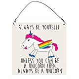 """ALWAYS BE YOURSELF UNLESS YOU CAN BE A UNICORN Funny SMALL Wall Metal PLAQUE SIGN 4""""x4"""""""
