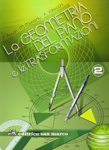 La geometria del piano e le trasformazioni. Per le Scuole superiori. Con espansione online: 2