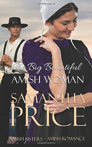 The Big Beautiful Amish Woman Amish Sisters Volume 3