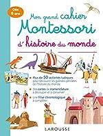 Mon grand cahier Montessori d'histoire du monde de Aurore Meyer