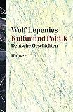 Kultur und Politik: Deutsche Geschichten