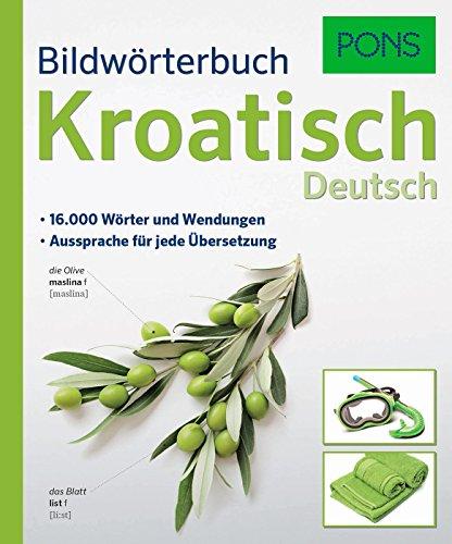 PONS Bildwörterbuch Kroatisch: 16.000 Wörter und Wendungen. Aussprache für jede Übersetzung.