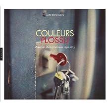 Couleurs Plossu séquences photographiques 1956-2013