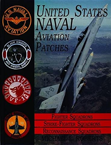 U.S. Naval Aviation Patches Vol 3: Fighter Squadrons - Strike Fighter Squadrons, Becon Squadrons