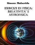 Image de Esercizi di fisica: relatività e astrofisica