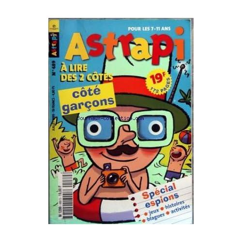 ASTRAPI [No 489] du 01/07/1999 - special espions - jeux - histoires - blagues et activites
