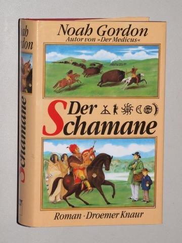 Gordon, Noah: Der Schamane. Roman. [8. Aufl.]. Droemer Knaur, 1992. 8°. 633 (5) S. Pappband. Schutzumschl. (guter Zustand). (ISBN 3-426-19298-5)