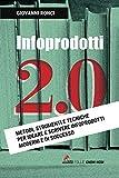 Infoprodotti 2.0: Metodi, strumenti e tecniche per ideare e scrivere infoprodotti moderni e di successo