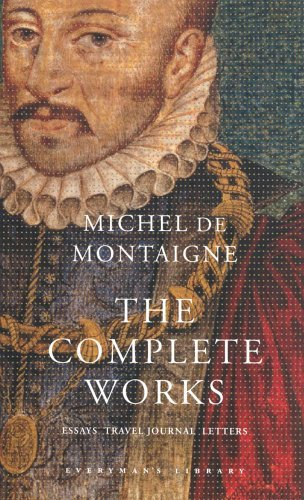 The Complete Works: Essays, Travel Journal, Letters (Everyman's Library Classics) by Michel De Montaigne (3-Apr-2003) Hardcover