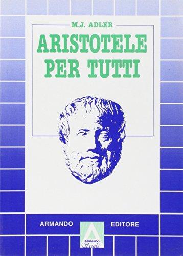 Aristotele per tutti. Per i Licei