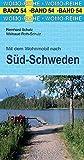 Mit dem Wohnmobil nach Süd-Schweden (Womo-Reihe) - Reinhard Schulz, Waltraud Roth-Schulz