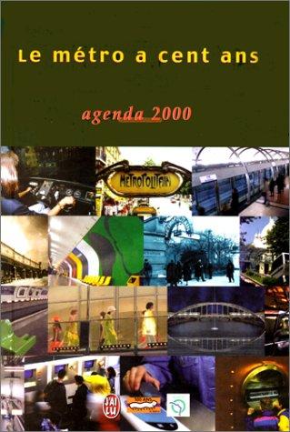 LE METRO A CENT ANS. Agenda 2000