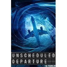Unscheduled Departure
