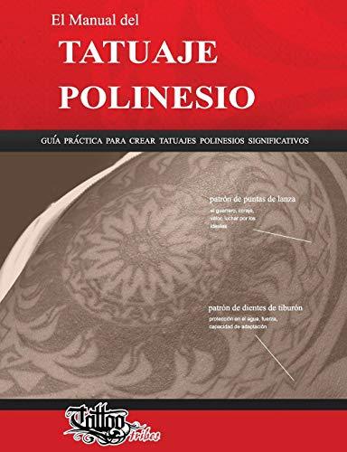 El Manual del TATUAJE POLINESIO: Guía práctica para crear tatuajes polinesios significativos: Volume 1 (Polynesian Tattoos) por Roberto Gemori