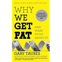 Why We Get Fat: And What to Do About It by Gary Taubes (2011-12-27)