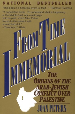From Time Immemorial: The Origins of the Arab-Jewish Conflict Over Palestine por Joan Peters