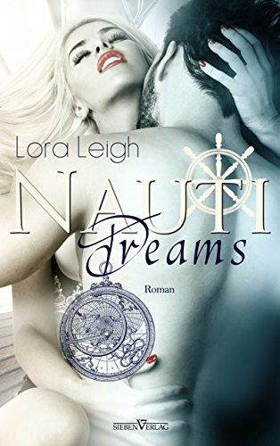Nauti Dreams (The Nauti Boys 3) von [Leigh, Lora]