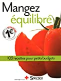 Telecharger Livres MANGEZ EQUILIBRE 109 RECETTES POUR PETITS BUDGETS (PDF,EPUB,MOBI) gratuits en Francaise