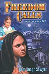 Freedom Calls: Journey of a Slave Girl by Kem Knapp Sawyer (2001-03-06)