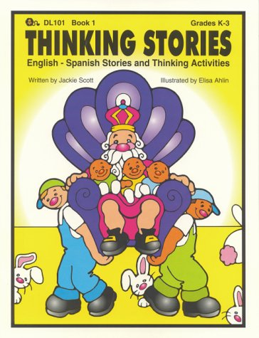 Thinking Stories: English - Spanish Stories and Thinking Activities: 1 por Jackie Scott