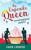 Cupcakequeen - zartschmelzend verführt: Liebesroman von Karin Lindberg