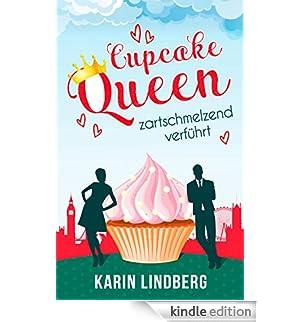 Cupcakequeen - zartschmelzend verführt: Liebesroman (German Edition) [Edizione Kindle]