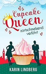 Cupcakequeen - zartschmelzend verführt: Liebesroman (German Edition)