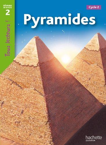 Pyramides Niveau 2 - Tous lecteurs ! - Ed.2010 par Sally Odgers