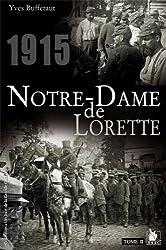 Notre-Dame de Lorette - Tome II: 1915.