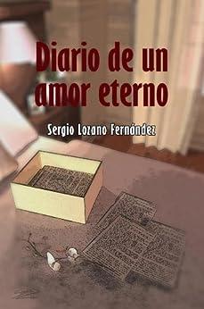 Diario de un amor eterno de [Fernandez, Sergio Lozano]
