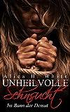 Unheilvolle Sehnsucht: Kriminell verliebt (YOLO - You Only Live Once 3) (YOLO You Only Live Once (Reihe in 3 Bänden))