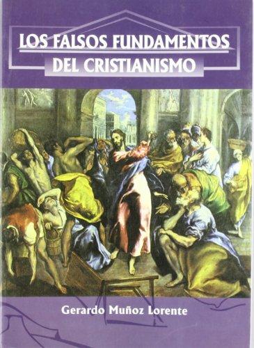 Descargar Libro Los falsos fundamentos del cristianismo de Gerardo Muñoz Lorente